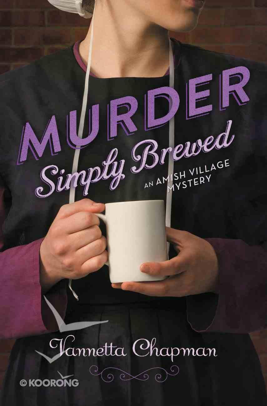 Murder Simply Brewed (#01 in Amish Village Mystery Series) eBook