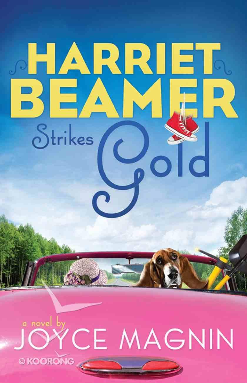 Harriet Beamer Strikes Gold (#02 in Harriet Beamer Series) eBook