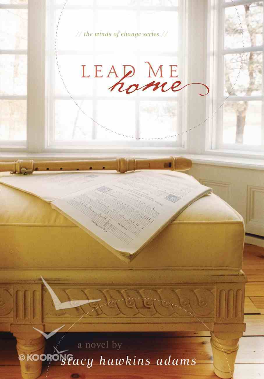 Lead Me Home (#02 in The Winds Of Change Series) eBook