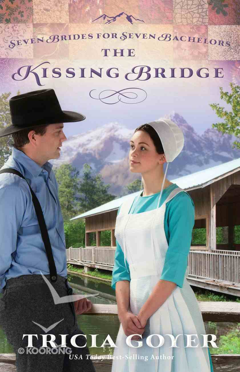 The Kissing Bridge (#03 in Seven Brides For Seven Bachelors Series) eBook