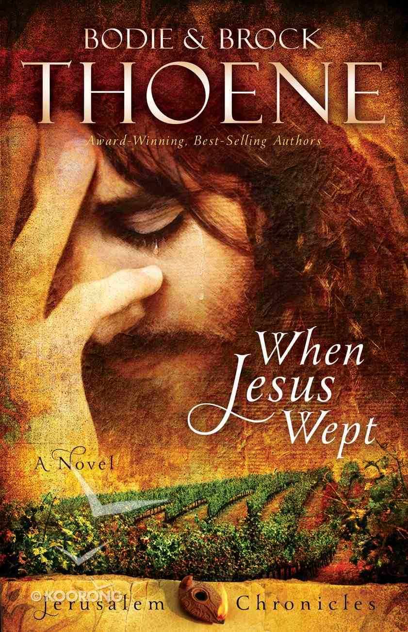 When Jesus Wept (#01 in The Jerusalem Chronicles Series) eBook