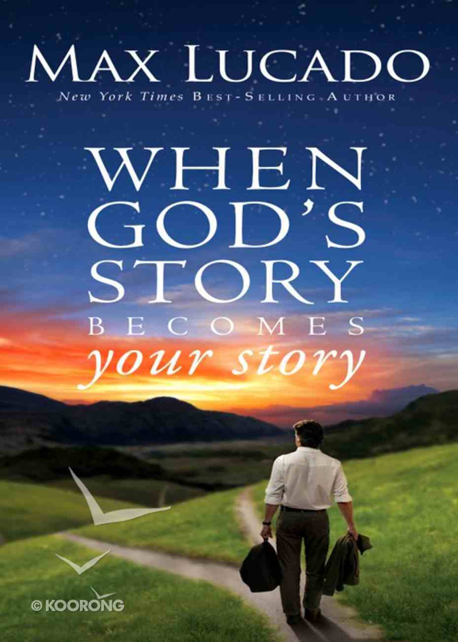 When God's Story Becomes Your Story (The Story Series) eBook