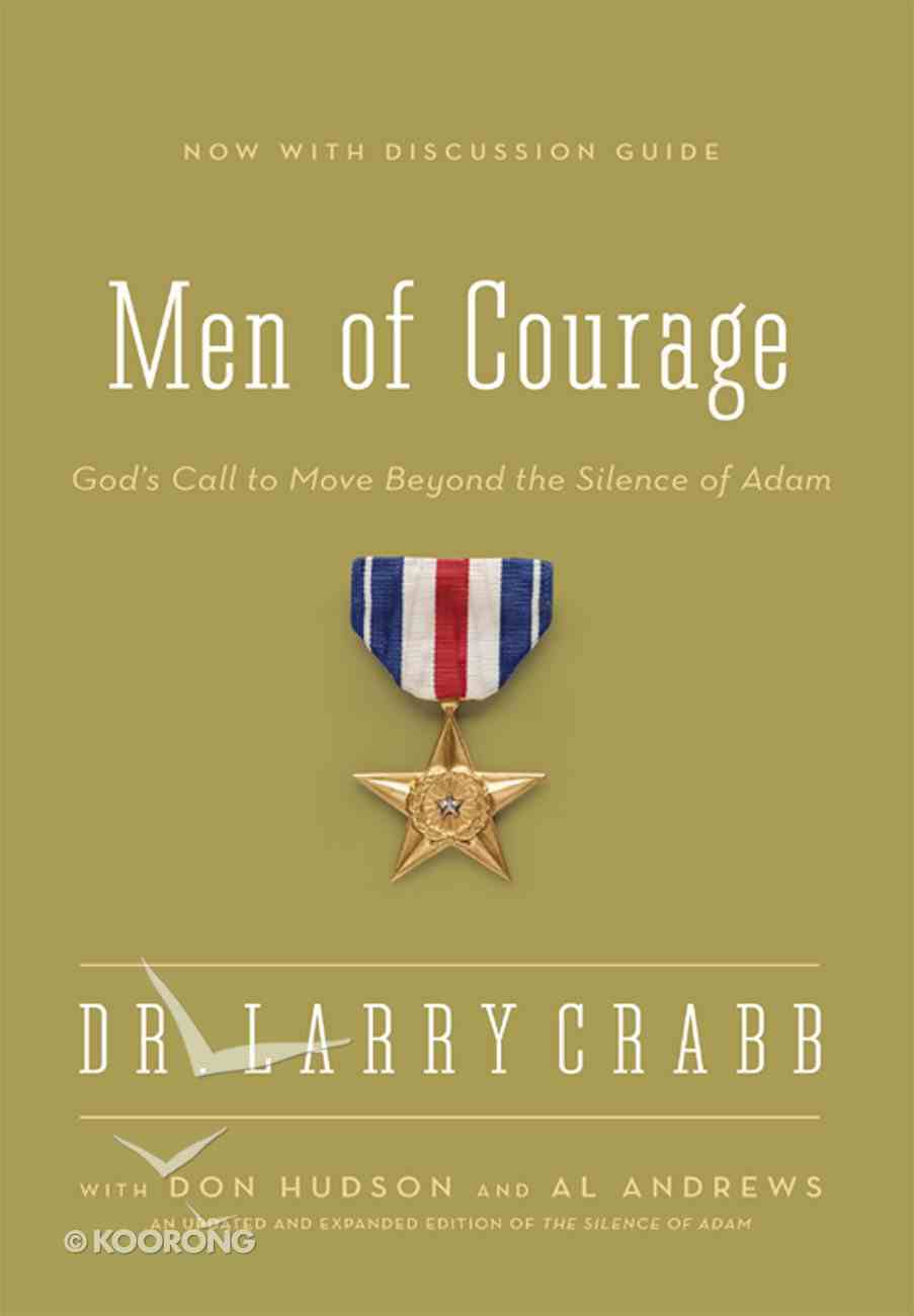 Men of Courage: God's Call to Move Beyond the Silence of Adam (Formerly Silence Of Adam, The) eBook