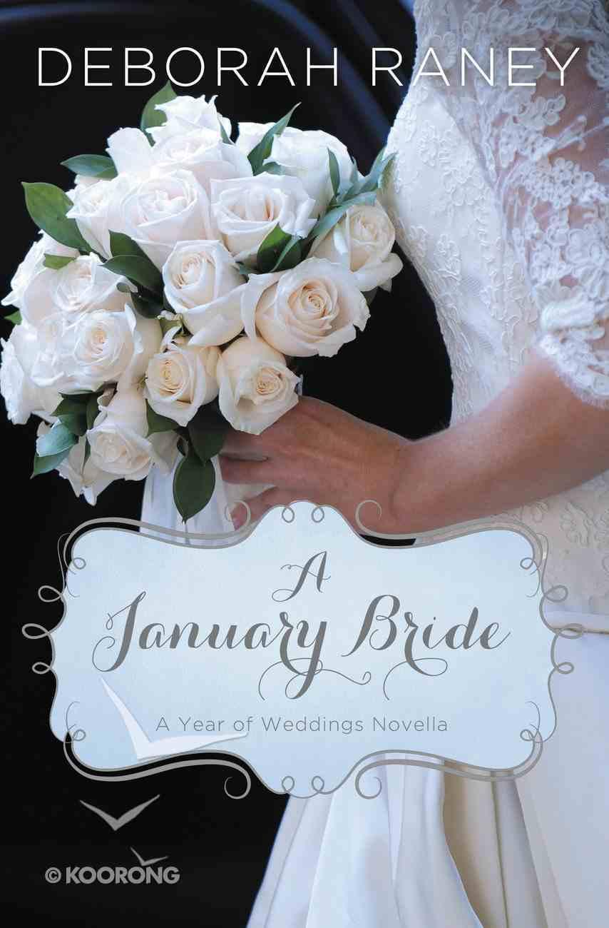 A January Bride (#02 in A Year Of Weddings Novella Series) eBook