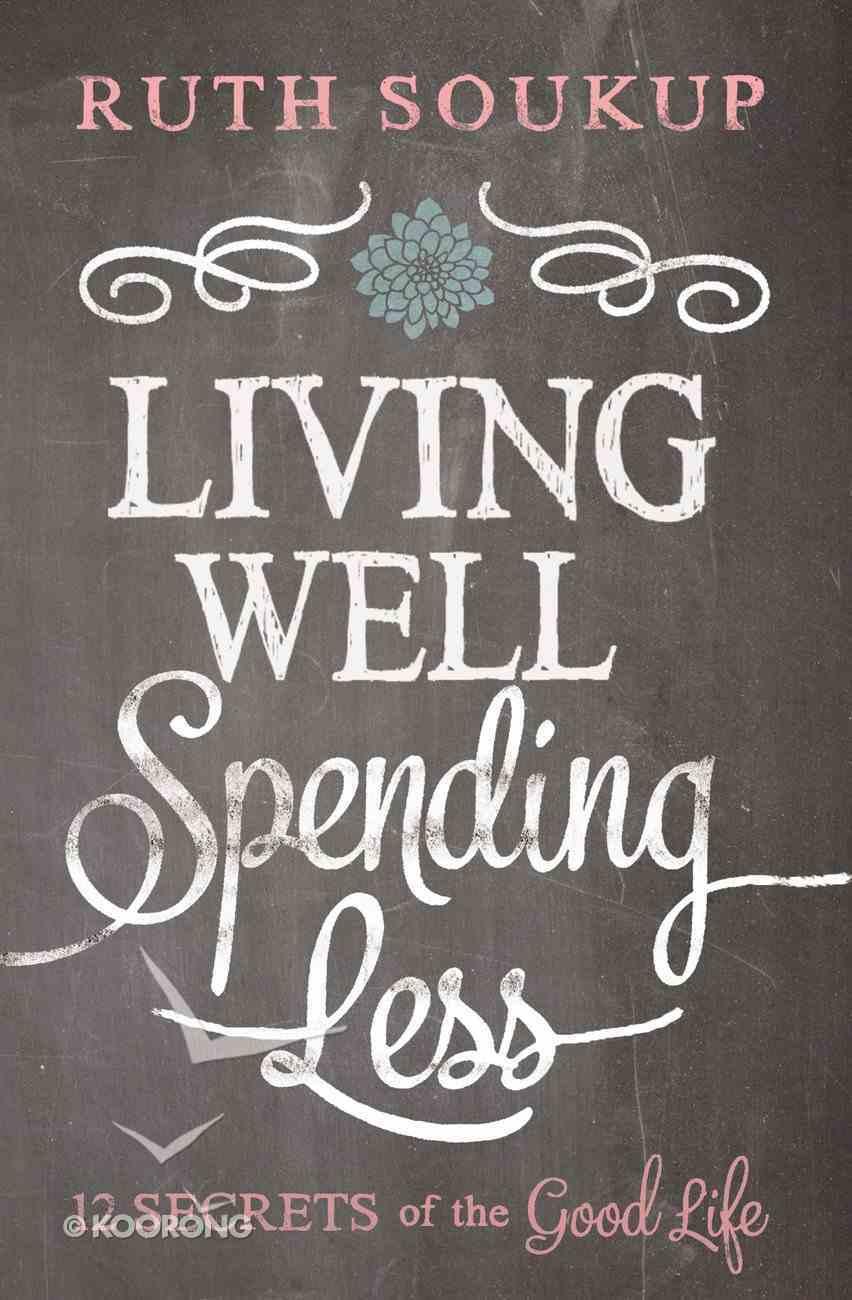 Living Well, Spending Less eBook