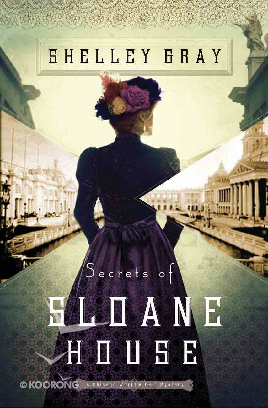 Secrets of Sloane House (#01 in The Chicago World's Fair Mystery Series) eBook
