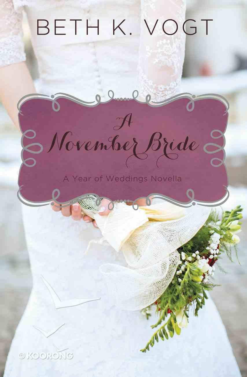 A November Bride (#12 in A Year Of Weddings Novella Series) eBook
