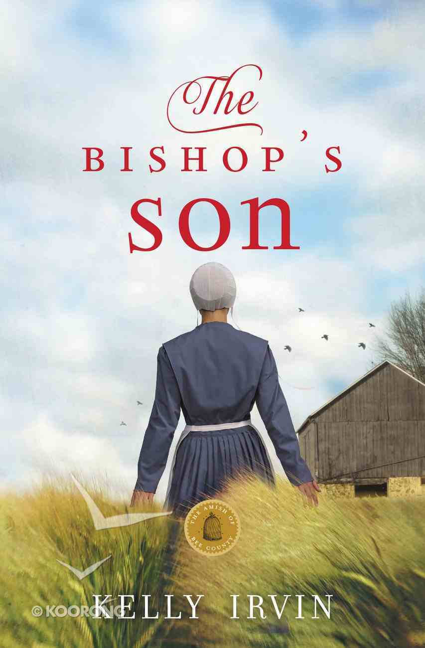 The Bishop's Son (#02 in Amish Of Bee County Series) eBook