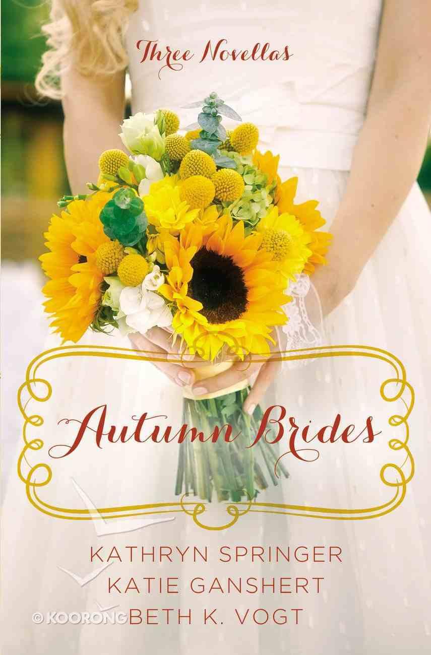Autumn Brides (September, October, November) (A Year Of Weddings Novella Series) eBook
