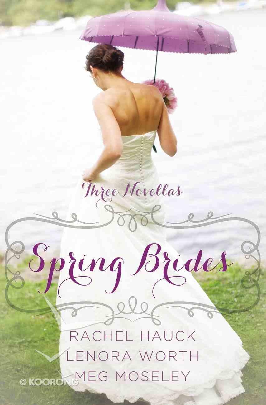 Spring Brides (March, April, May) (A Year Of Weddings Novella Series) eBook