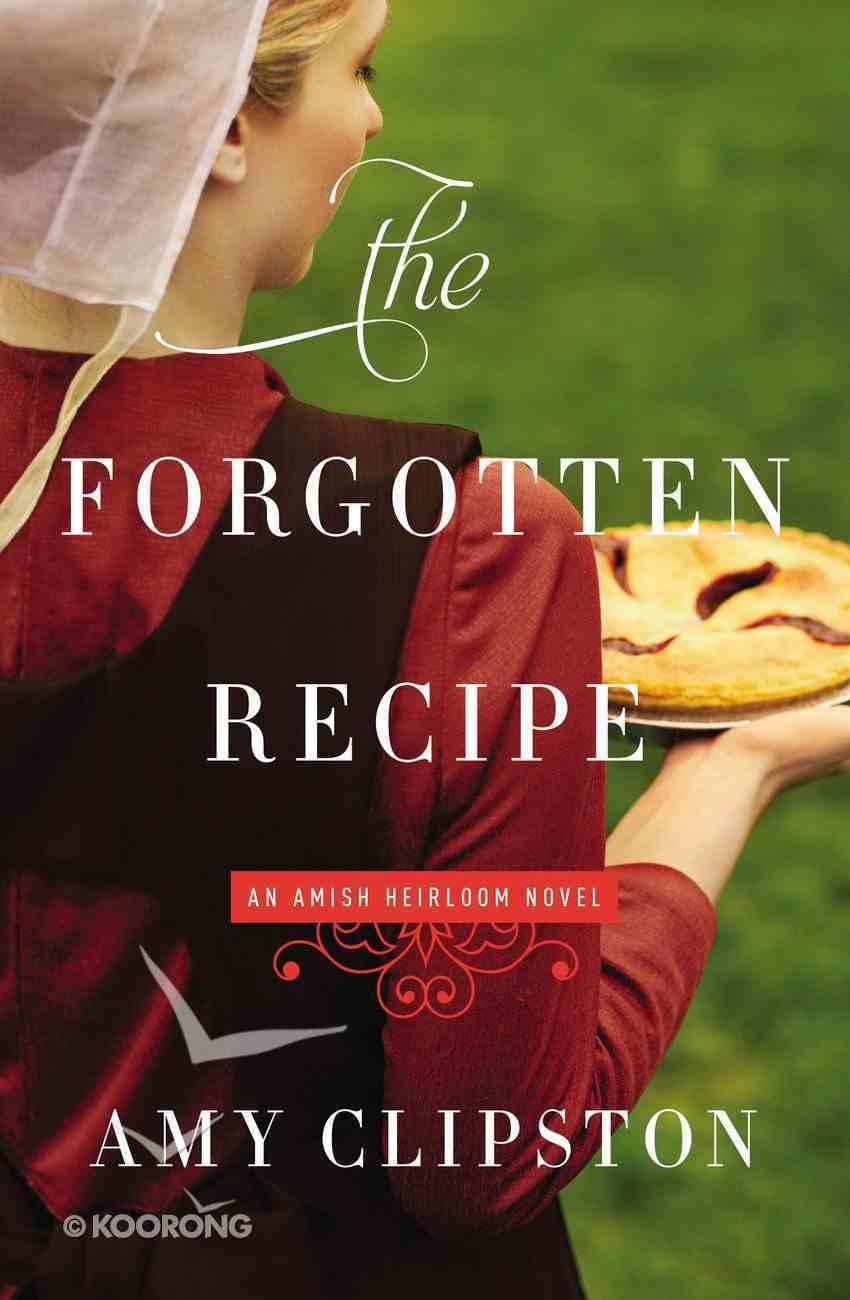 The Forgotten Recipe (#01 in Amish Heirloom Novel Series) eBook