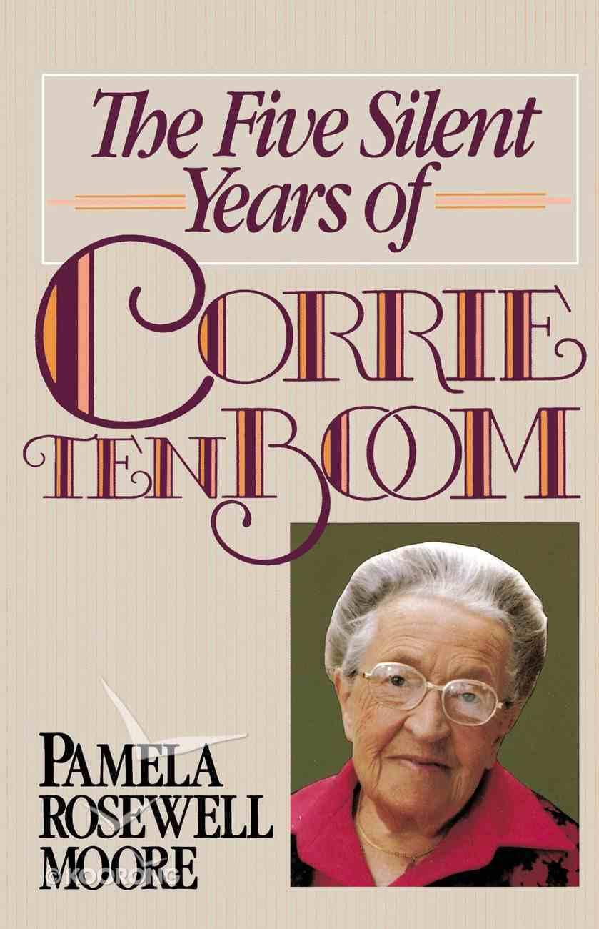 The Five Silent Years of Corrie Ten Boom eBook