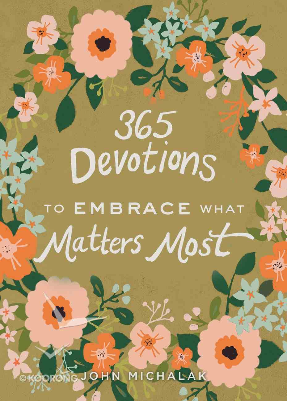 365 Devotions to Embrace What Matters Most eBook