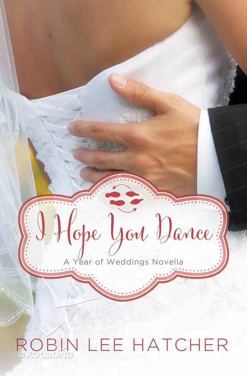 I Hope You Dance: A July Wedding Story eBook
