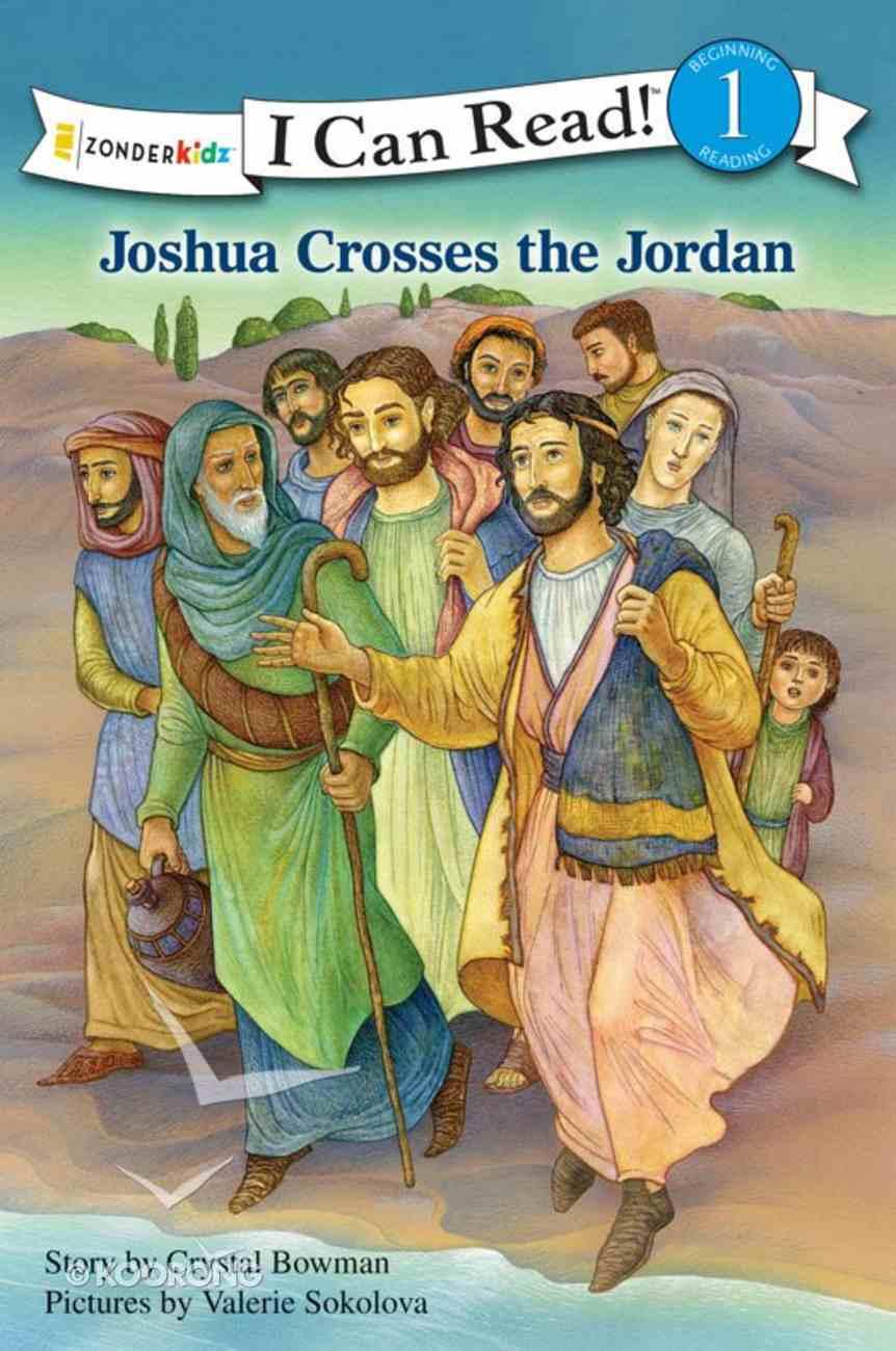 Joshua Crosses the Jordan (I Can Read!1/bible Stories Series) eBook
