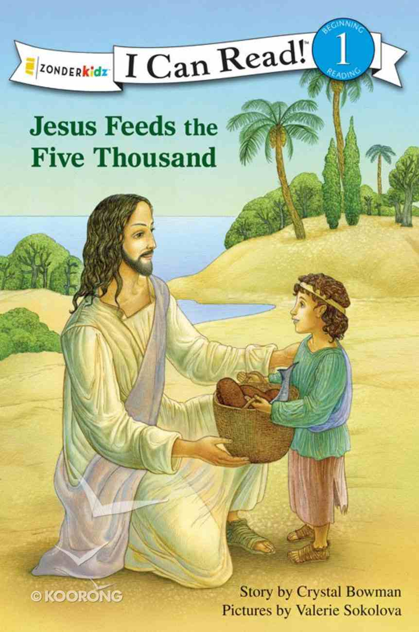 Jesus Feeds the Five Thousand (I Can Read!1/bible Stories Series) eBook