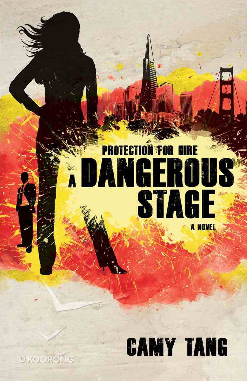 Dangerous Stage (#02 in Protection For Hire Series) eBook
