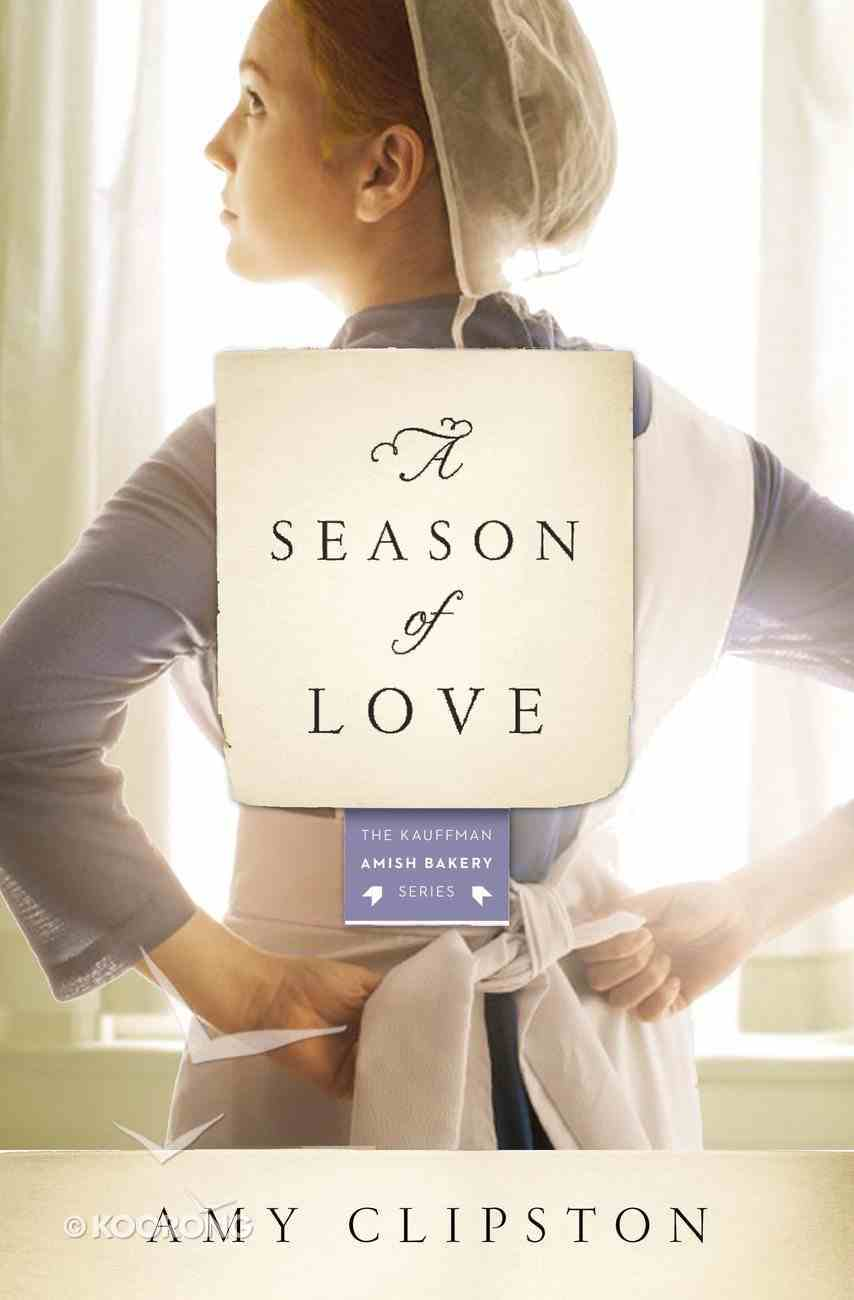 A Season of Love (#05 in Kauffman Amish Bakery Series) eBook