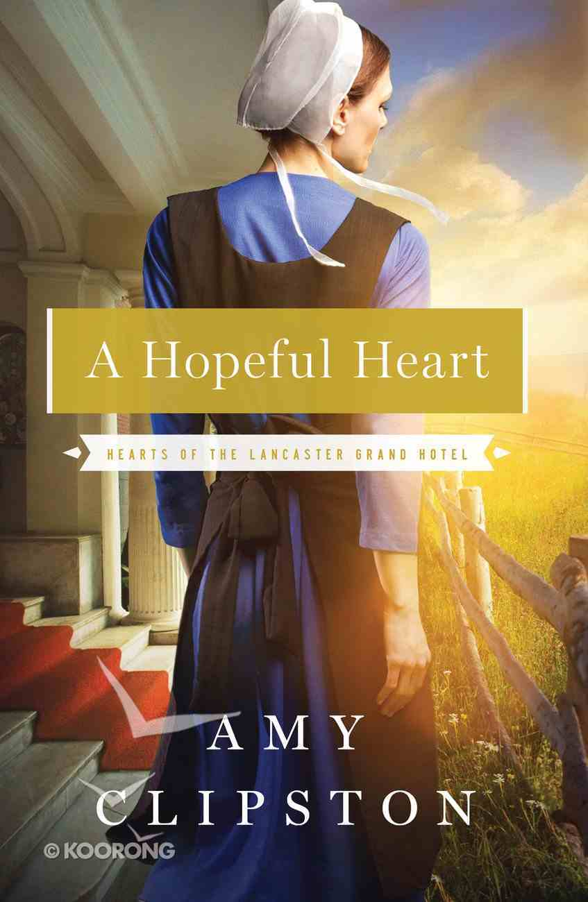 A Hopeful Heart (#01 in Hearts Of The Lancaster Grand Hotel Series) eBook
