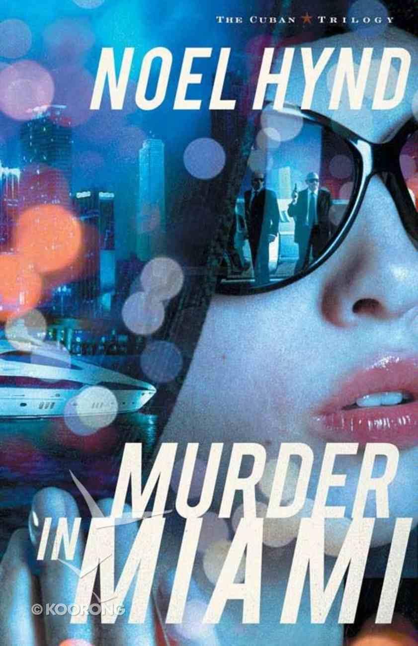 Murder in Miami (#02 in The Cuban Trilogy Series) eBook