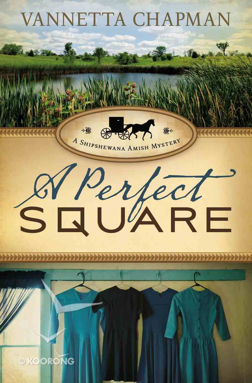 A Perfect Square (#02 in A Shipshewana Amish Mystery Series) eBook