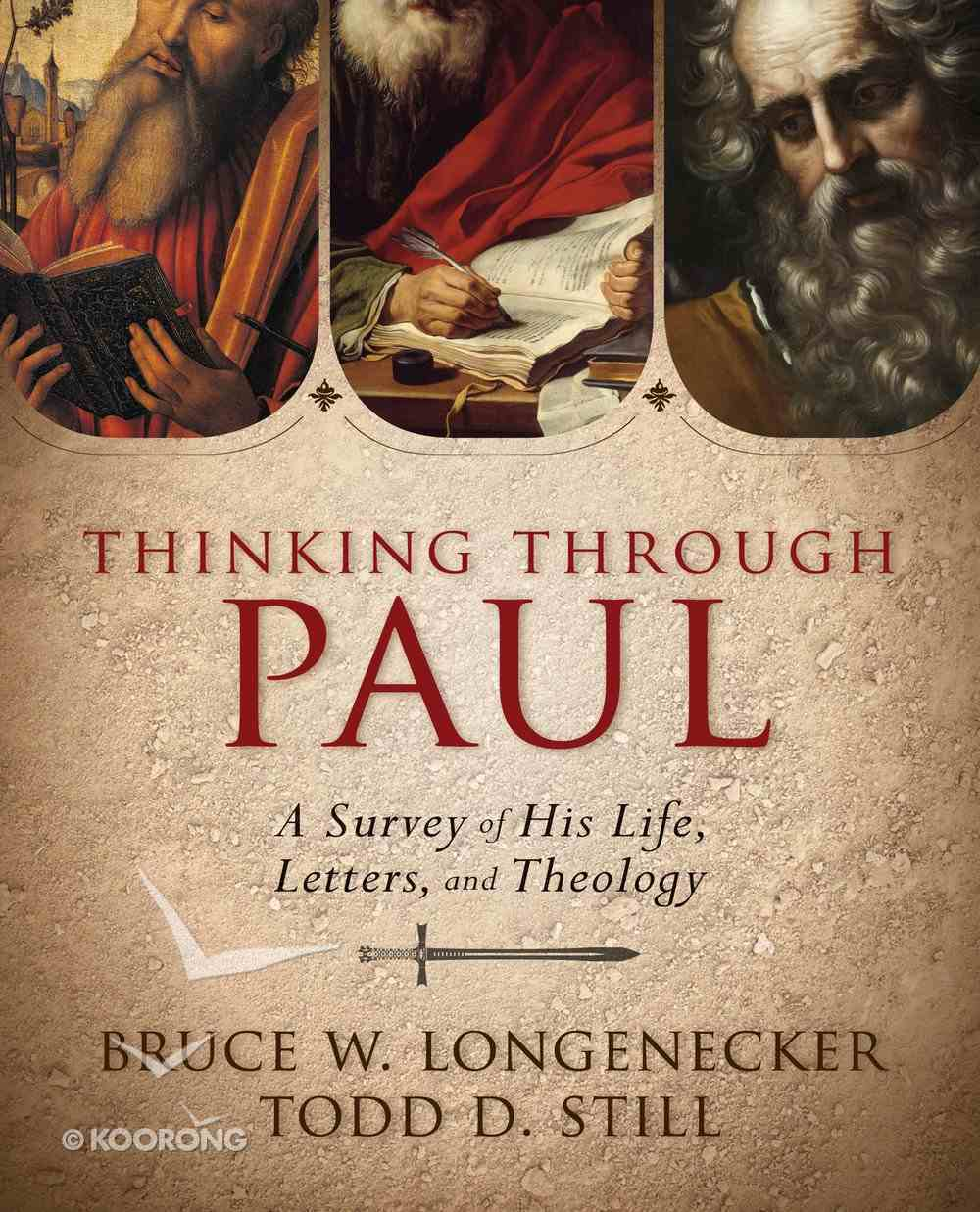 Thinking Through Paul: A Survey of His Life, Letters and Theology eBook