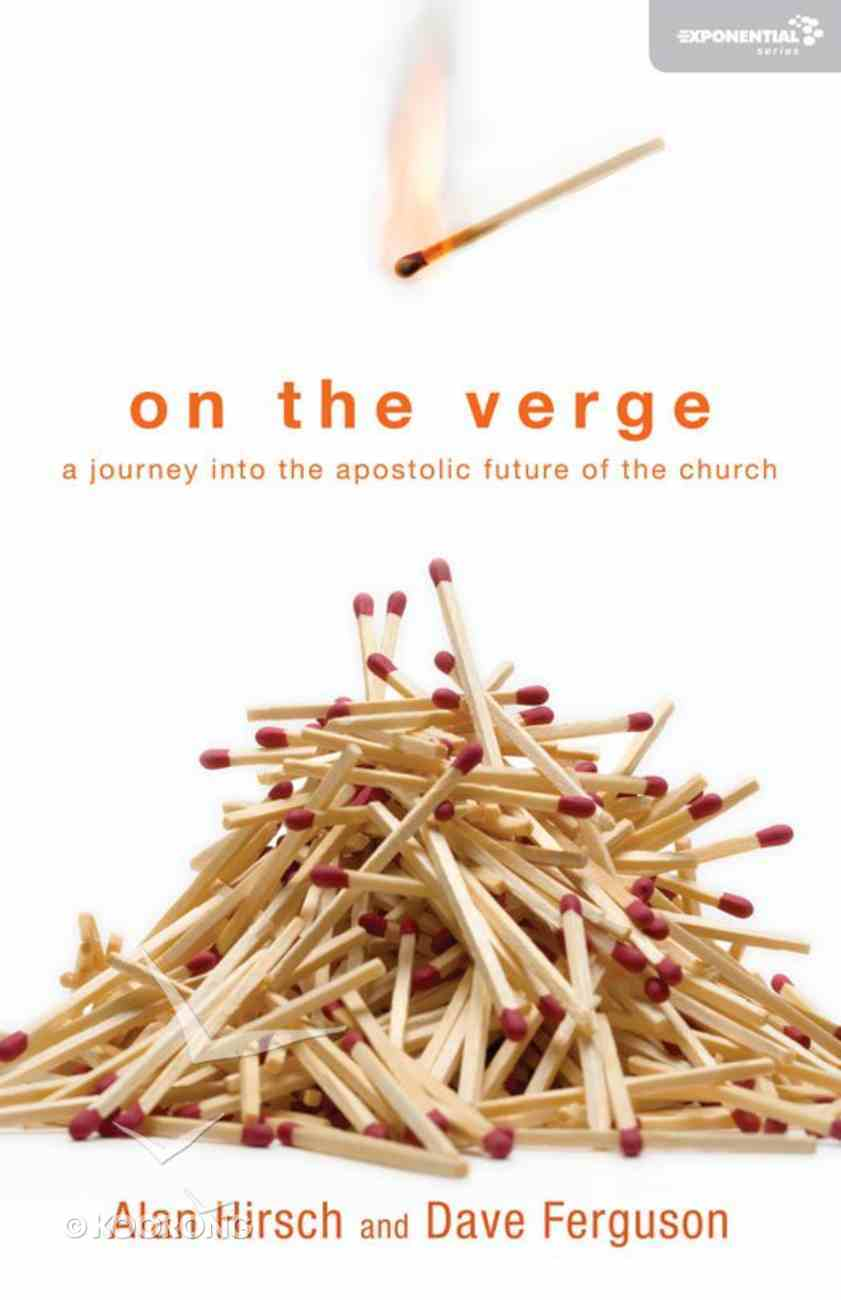 On the Verge: A Journey Into the Apostolic Future of the Church (Exponential Series) eBook