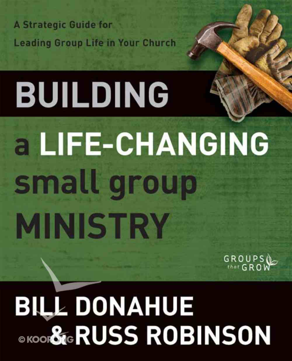Groups That Grow: Building a Life-Changing Small Group Ministry eBook