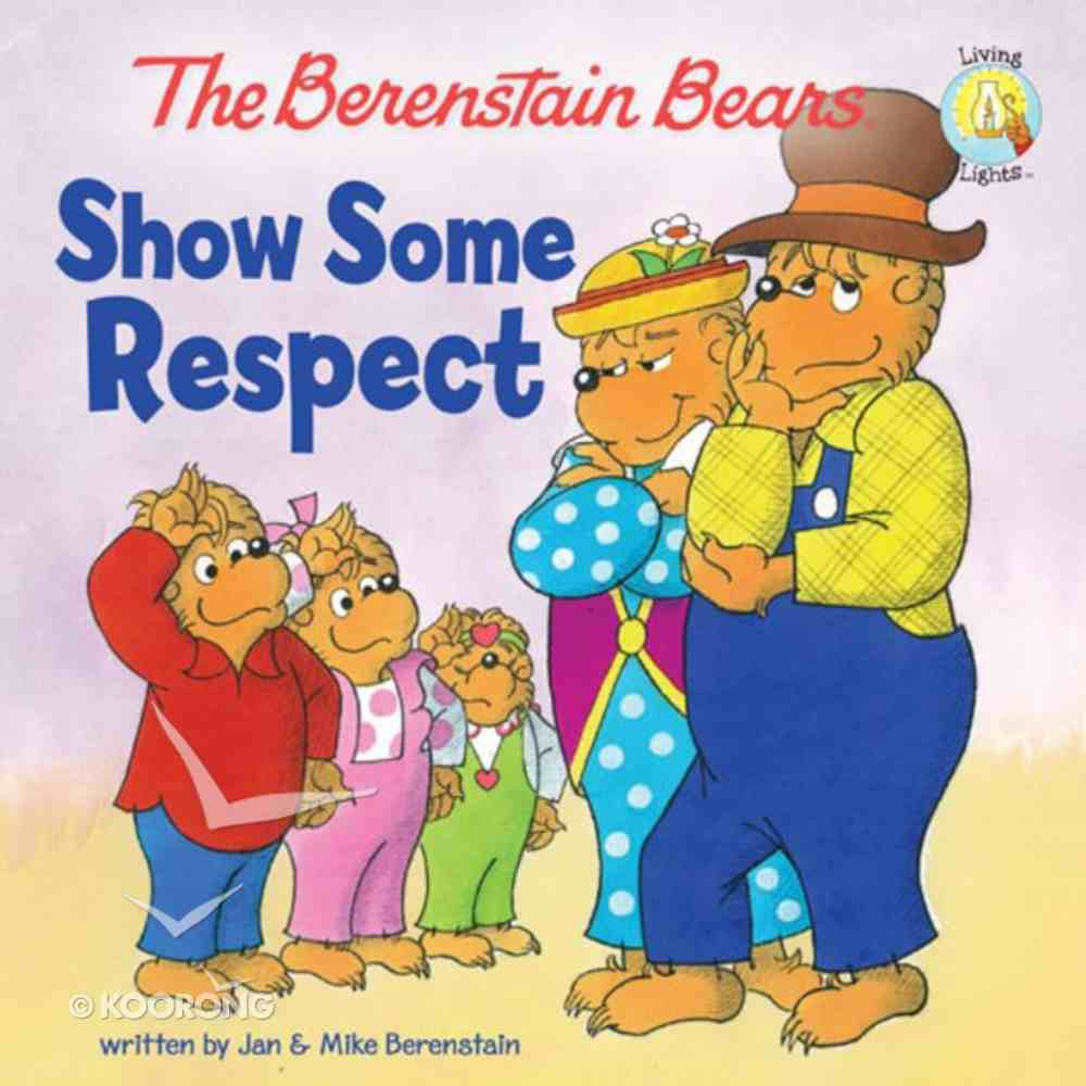 Show Some Respect (The Berenstain Bears Series) eBook