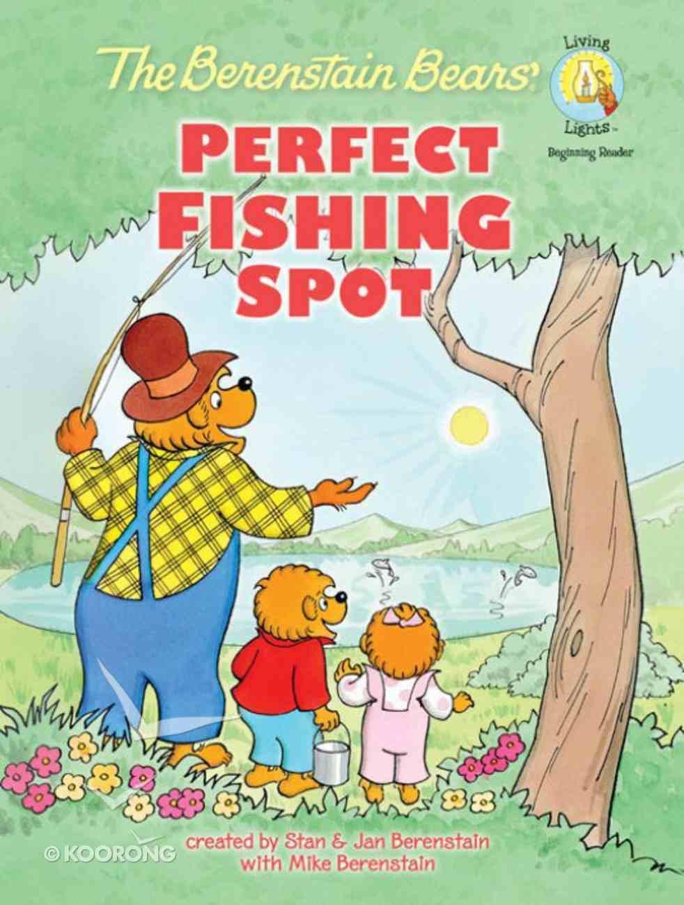 Perfect Fishing Spot (The Berenstain Bears Series) eBook