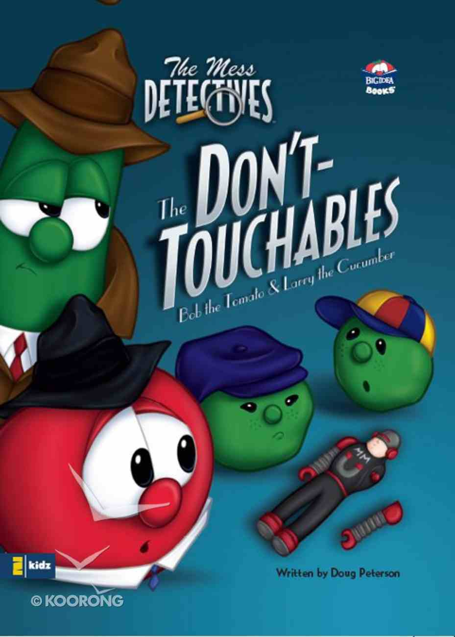 The Don't-Touchables (#02 in Veggie Tales: The Mess Detectives (Veggietales) Series) eBook