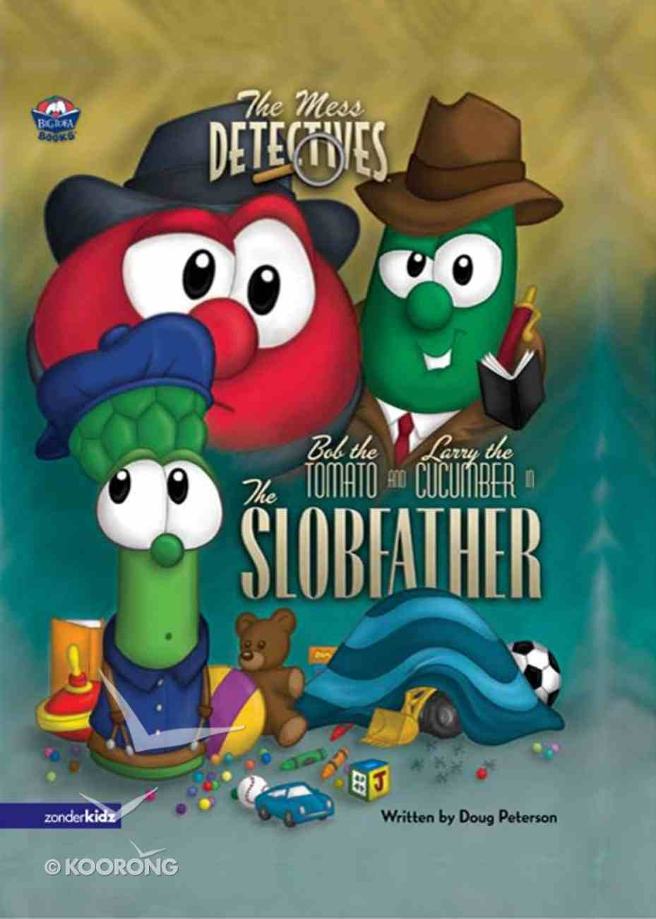 The Slobfather (#01 in Veggie Tales: The Mess Detectives (Veggietales) Series) eBook