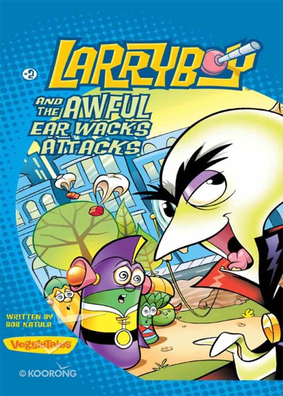 The Awful Earwacks Attacks (#02 in Larryboy Series) eBook