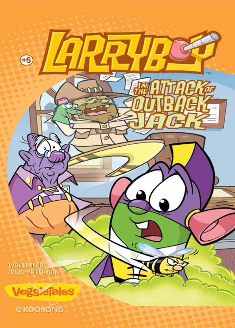 The Attack of Outback Jack (#06 in Larryboy Series) eBook