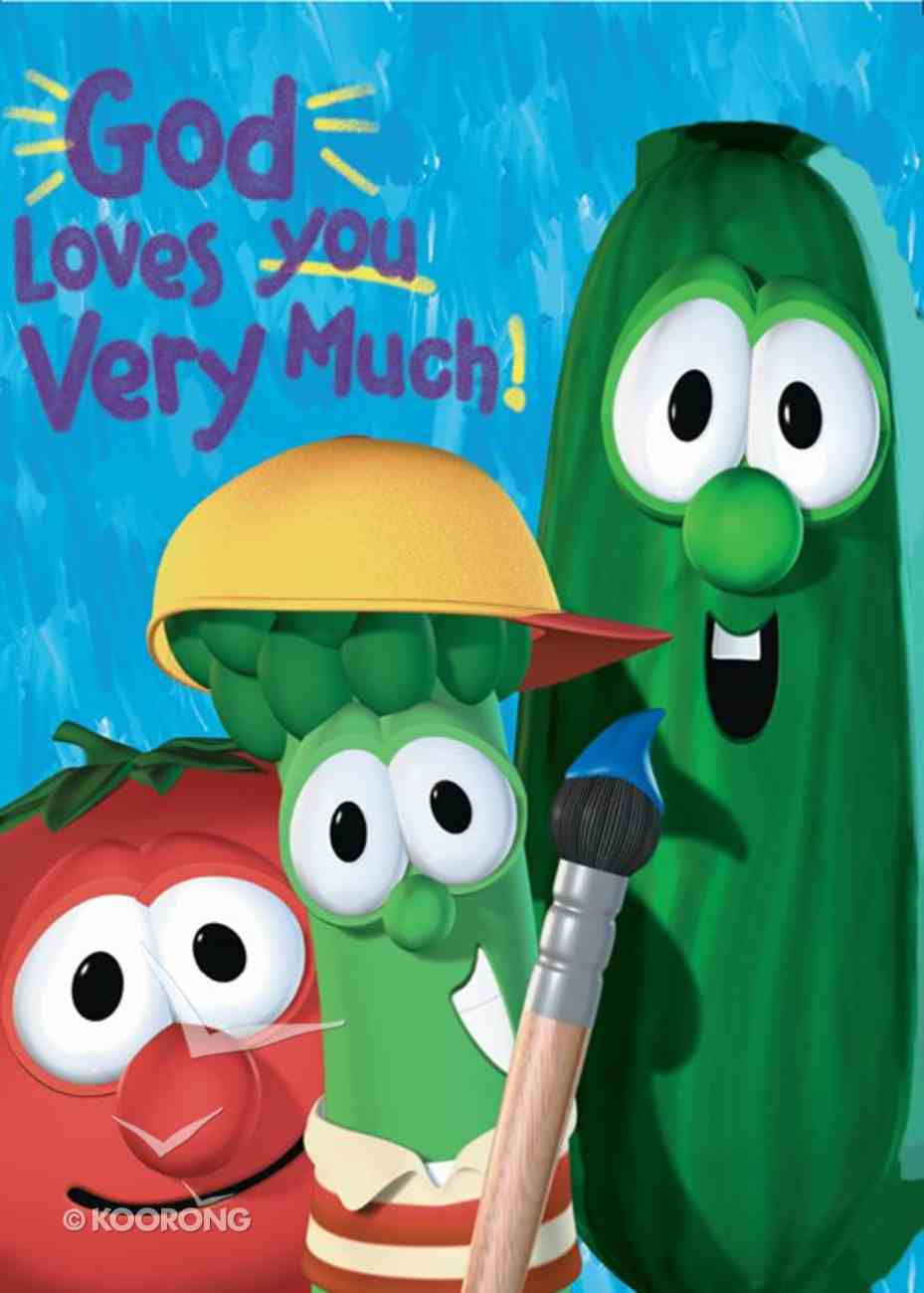 God Loves You Very Much (Veggie Tales (Veggietales) Series) eBook