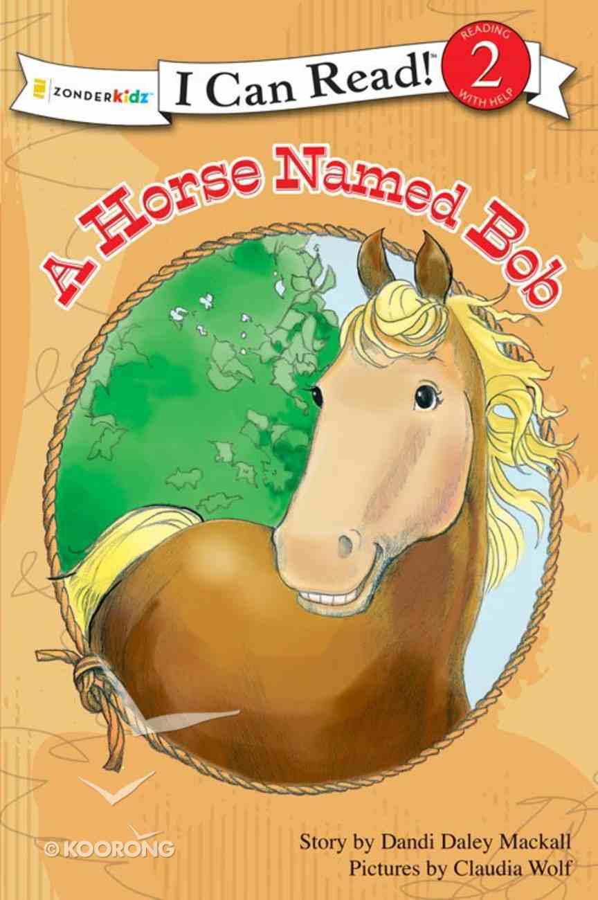A Horse Named Bob (I Can Read!2/horse Named Bob Series) eBook