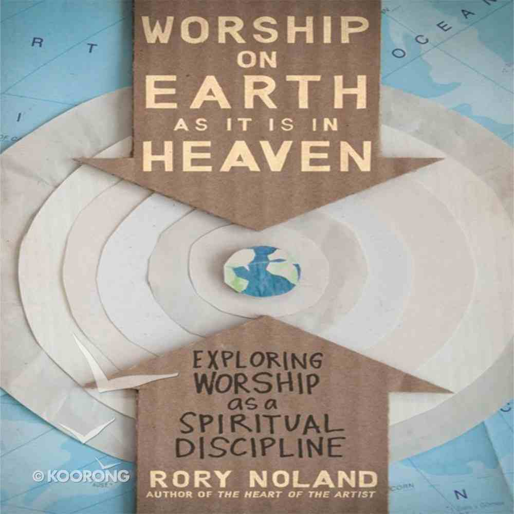 Worship on Earth as It is in Heaven eAudio Book