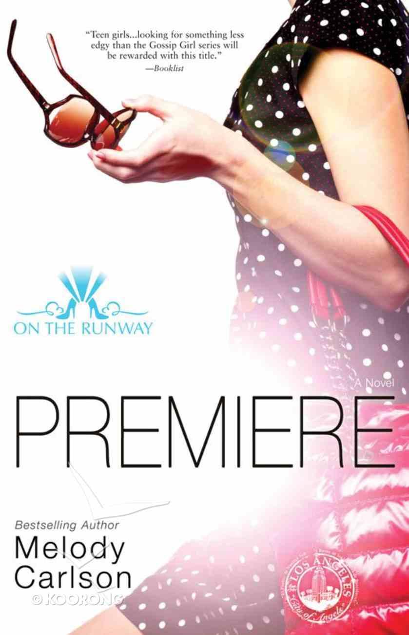 Premiere (#01 in On The Runway Series) eBook