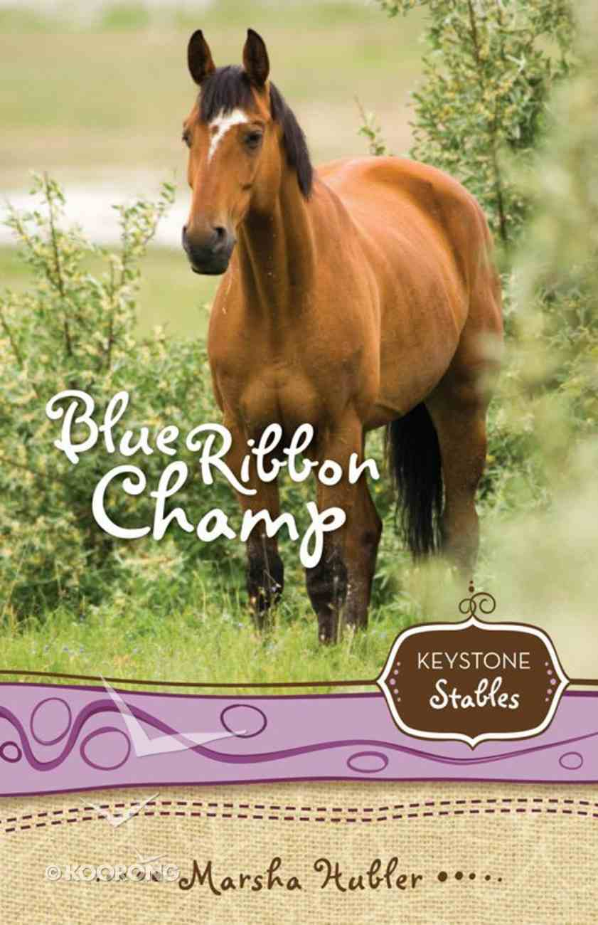 Blue Ribbon Champ (Keystone Stables Series) eBook