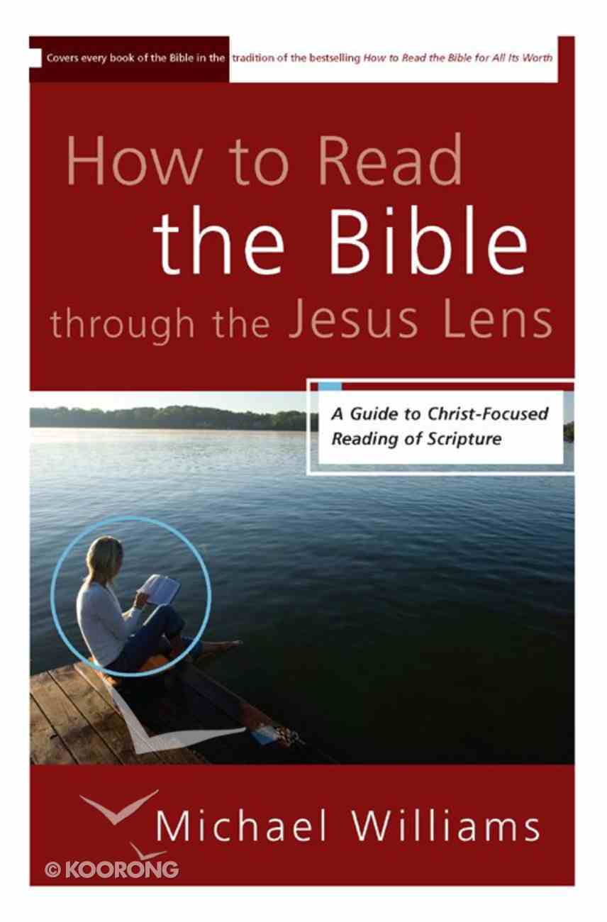 How to Read the Bible Through the Jesus Lens eBook