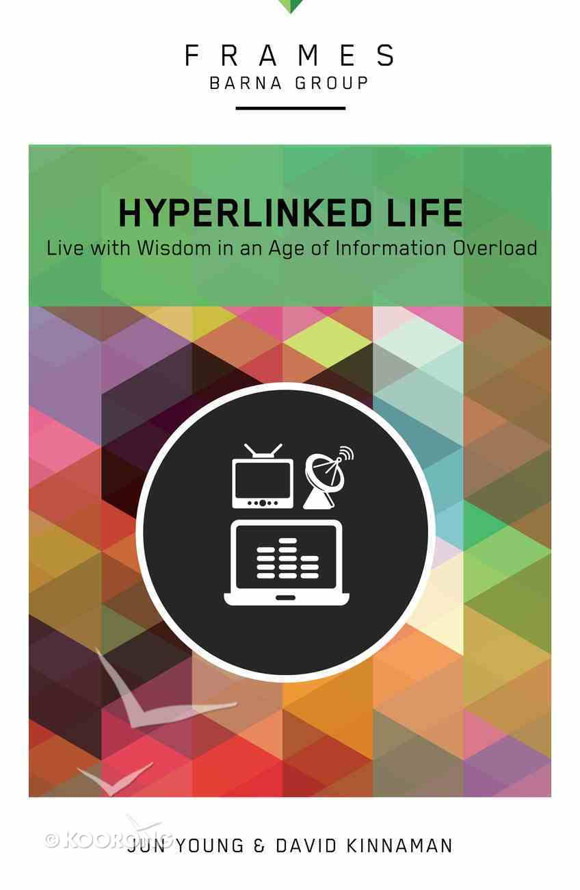 The Hyperlinked Life (Frames Barna Group Series) eBook