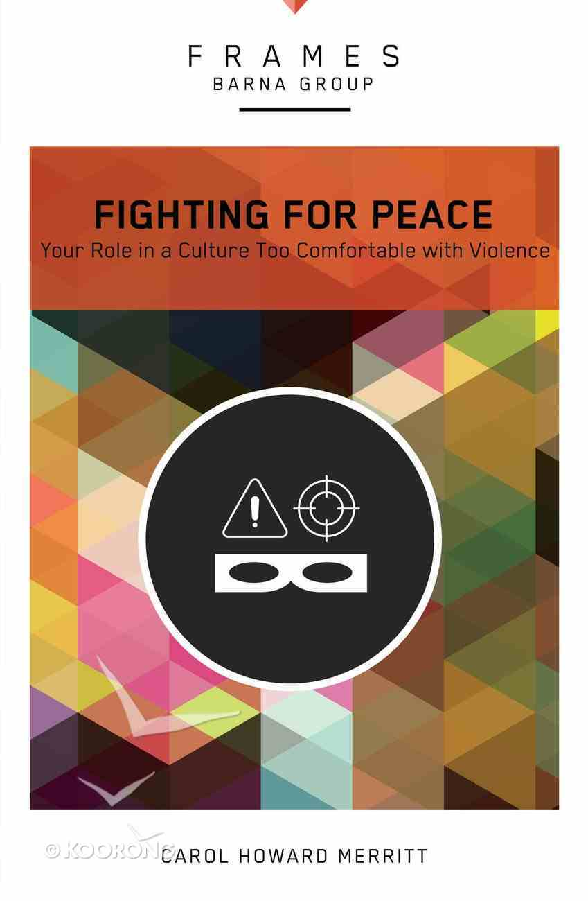 Fighting For Peace (Frames Barna Group Series) eBook