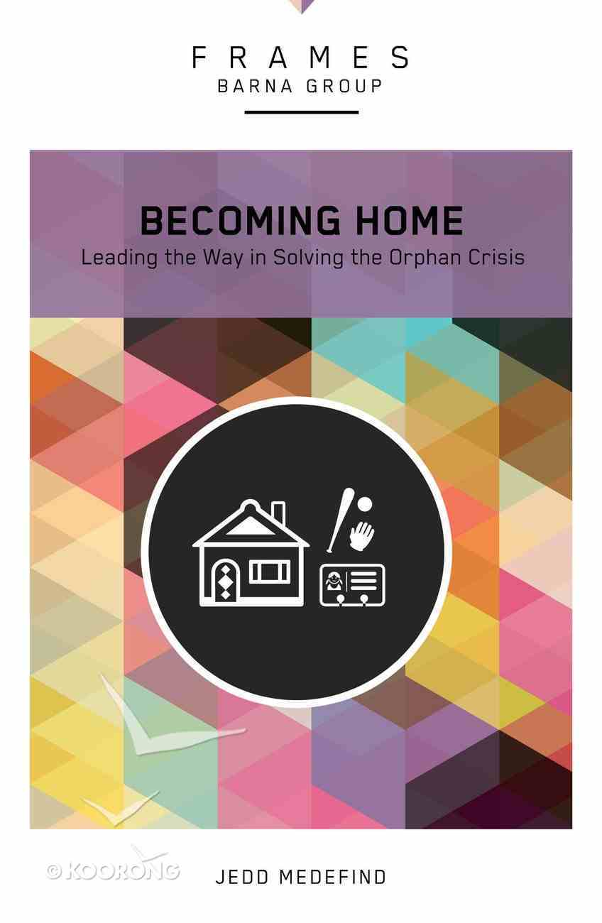 Becoming Home (Frames Barna Group Series) eBook