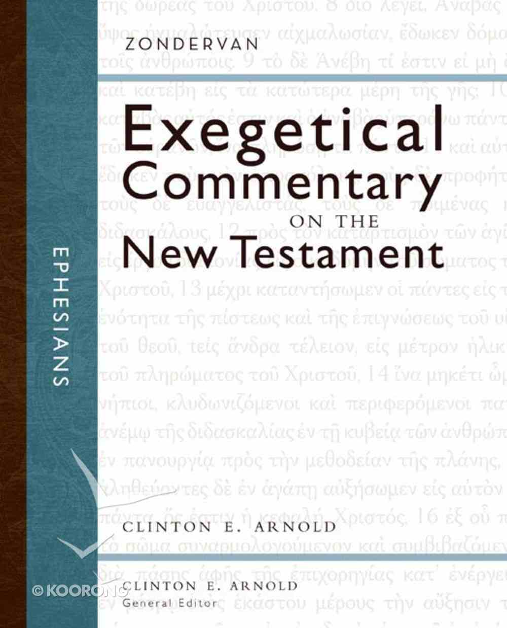 Ephesians (Zondervan Exegetical Commentary Series On The New Testament) eBook