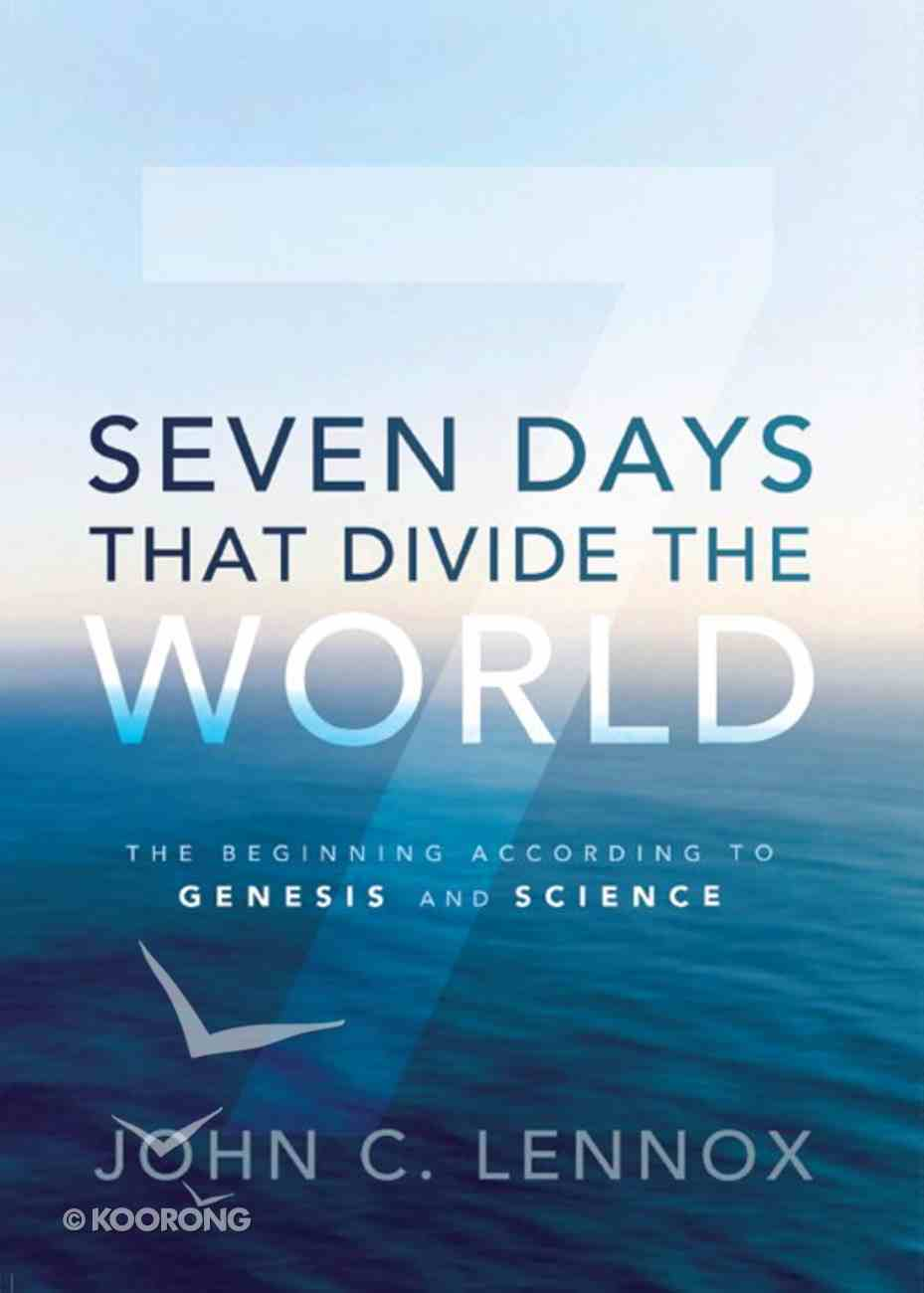 Seven Days That Divide the World: The Beginning According to Genesis and Science eBook