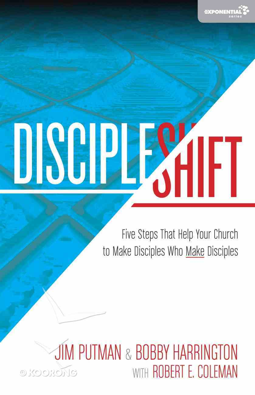Discipleshift: Five Steps That Help Your Church to Make Disciples eBook