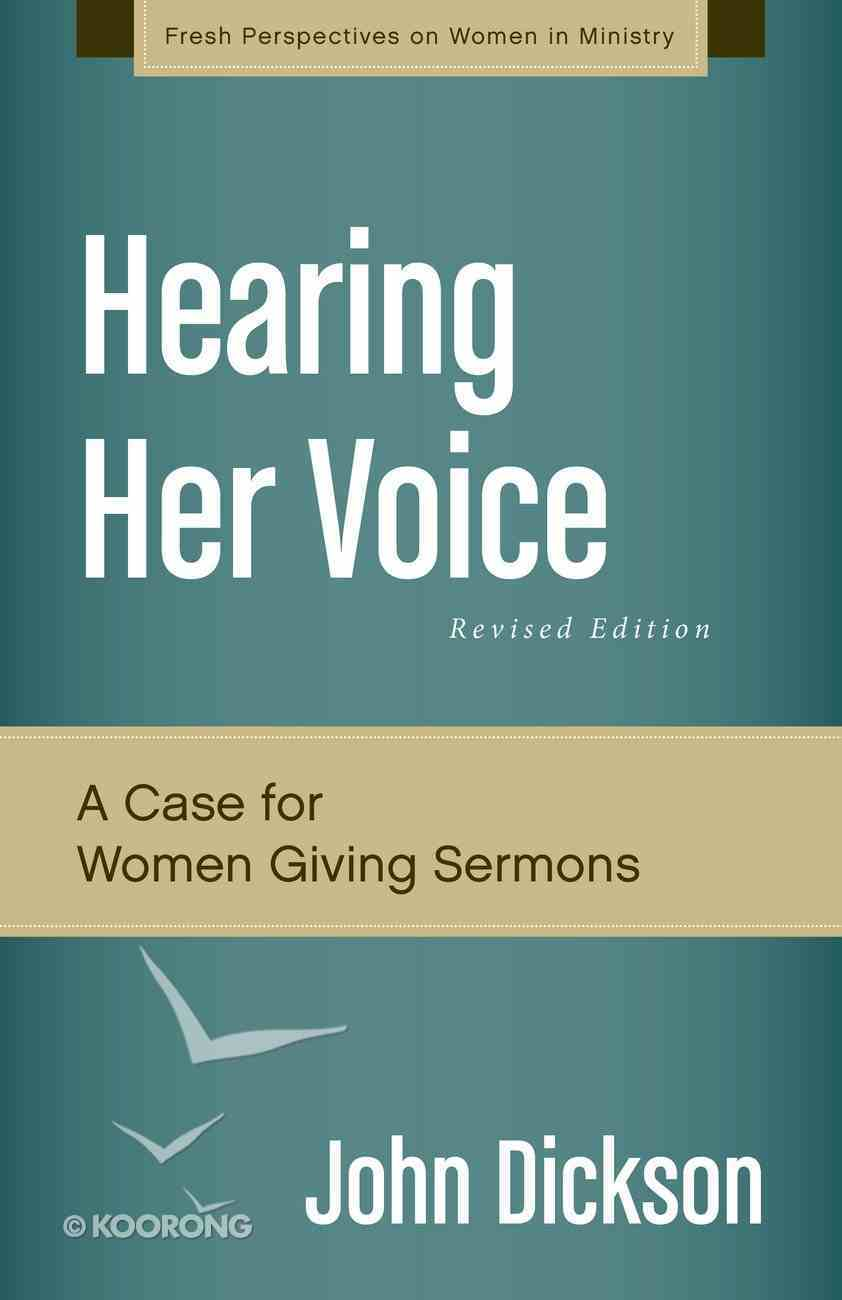 Hearing Her Voice, Revised Edition (Fresh Perspectives On Women In Ministry Series) eBook