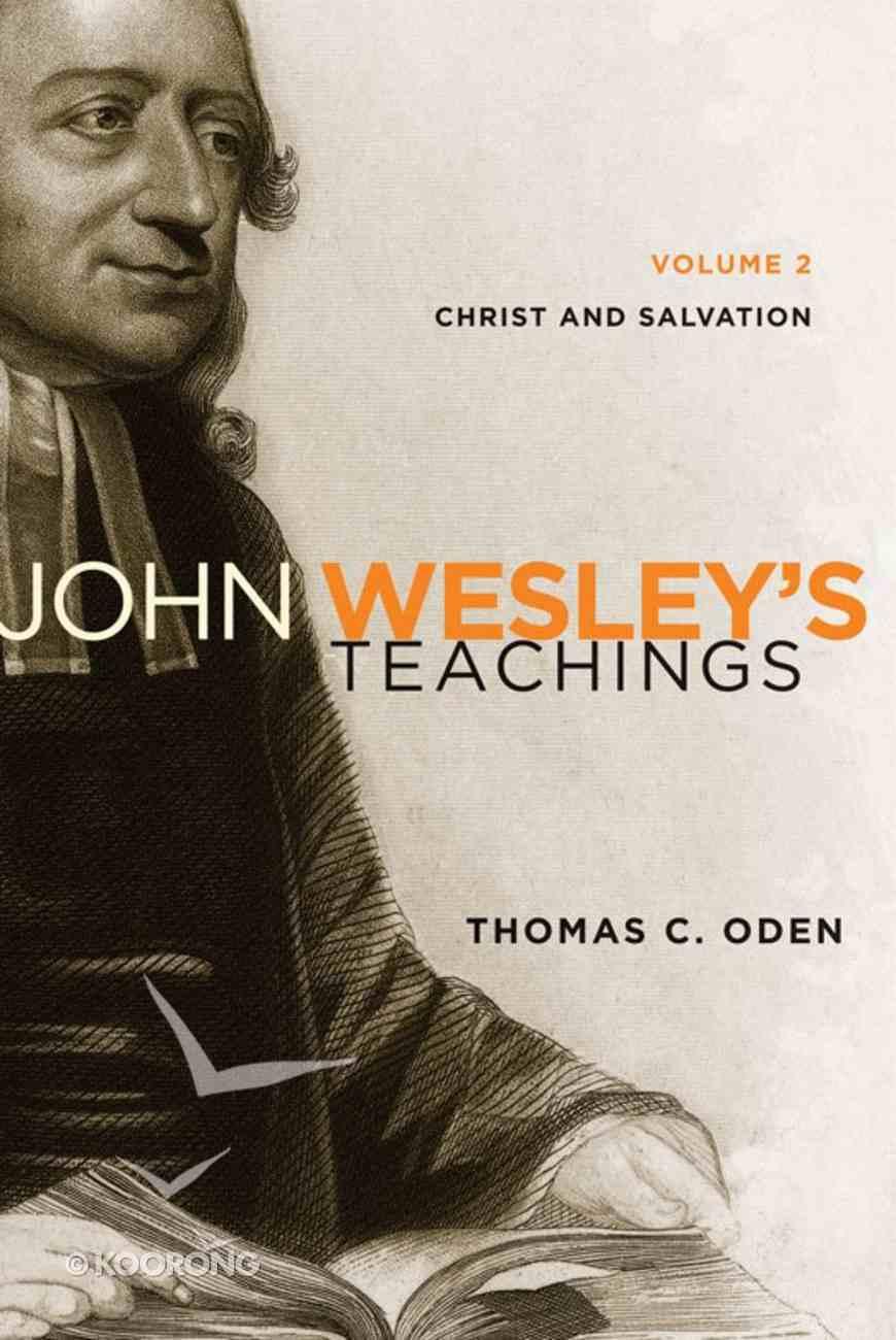 Christ and Salvation (#02 in John Wesley Teachings Series) eBook