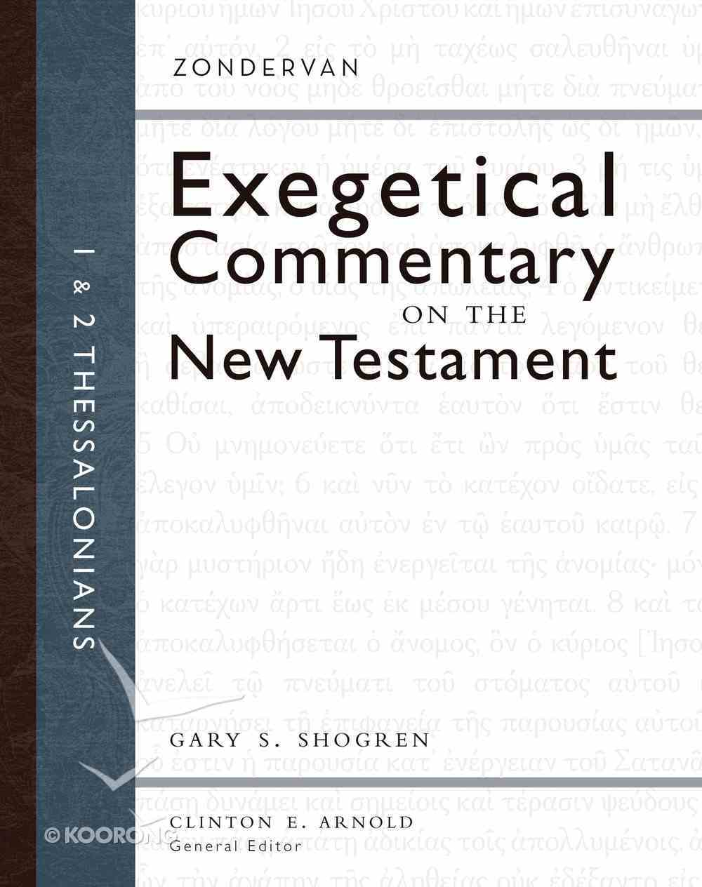 1 and 2 Thessalonians (Zondervan Exegetical Commentary Series On The New Testament) eBook