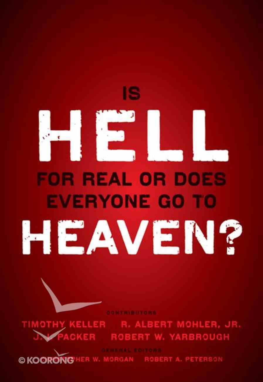 Is Hell For Real Or Does Everyone Go to Heaven? eBook